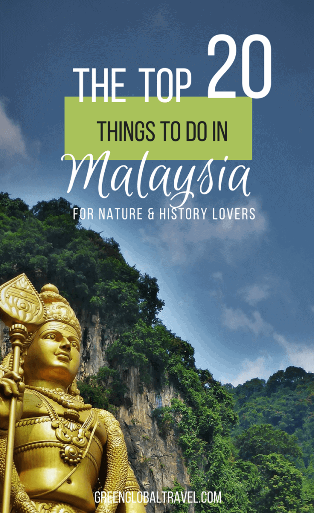 The Top 25 Things to do in Malaysia for Nature Lovers including #Borneo #Penang #Langkawi #Malacca #Sabah #Cameron Highlands #Kota Kinabalu #Batu Caves #Perhentian Islands via @greenglobaltrvl