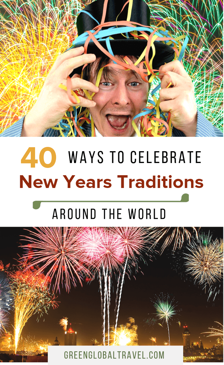 40 Ways to Celebrate New Years Traditions Around the World including New Year's Eve Food Traditions, New Year's Good Luck Traditions, New Year's Festivals, How to celebrate the New Year at Home, New Year's Clothing, New Year's Eve Traditions Around the World and more! via @greenglobaltrvl #newyearstraditions #celebratenewyearsathome #celebratenewyears #newyearsaroundtheworld