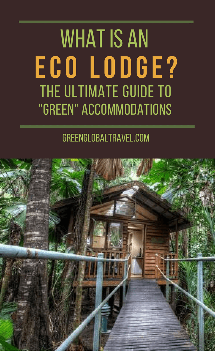 "What is an Eco Lodge? (The Top 10 Eco Lodges in the World). The ultimate guide to ""green"" accommodations, including what defines an eco lodge, different types of eco-friendly lodging, how to find responsibly managed accommodations, and reviews of some of the most critically acclaimed and sustainably managed eco lodges all around the world."