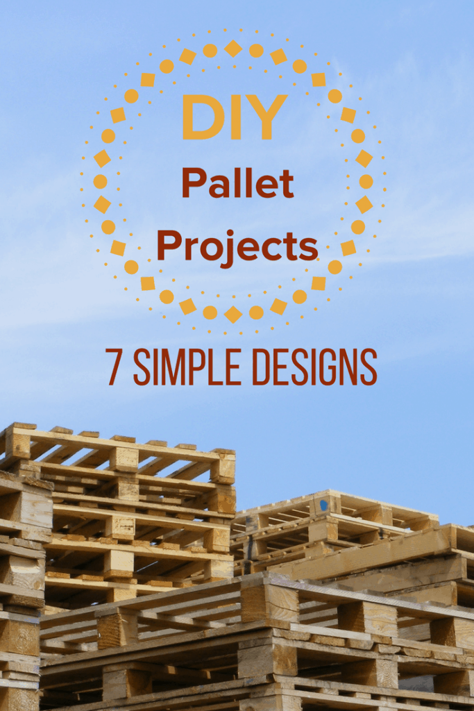 Do It Yourself Pallet Projects - 7 Simple Designs