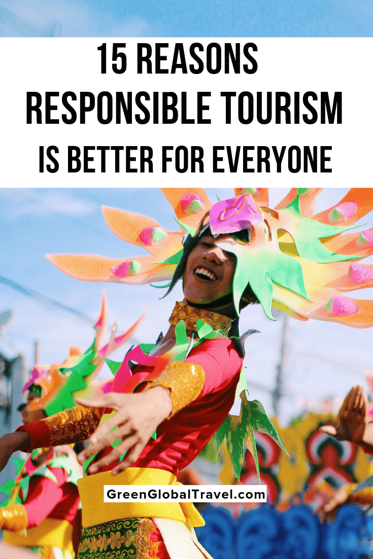 15 Reasons Why Responsible Tourism is Better for Everyone: Have you ever wondered why sustainable tourism & responsible travel are important? Find out! Cultural Immersion | Cultural Awareness | Local Communities | Off the Beaten Path | Overtourism | Sustainable Travel | Environmental Tourism Saving the Environment | Transformative Travel | Eco Travelers | Conscientious Tourism | Responsible Travel | Ethical Tourism #EcoTourism #EcoTourismSustainable #EcoTourismTravel
