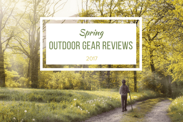 Spring Outdoor Gear Reviews: 2017 Guide