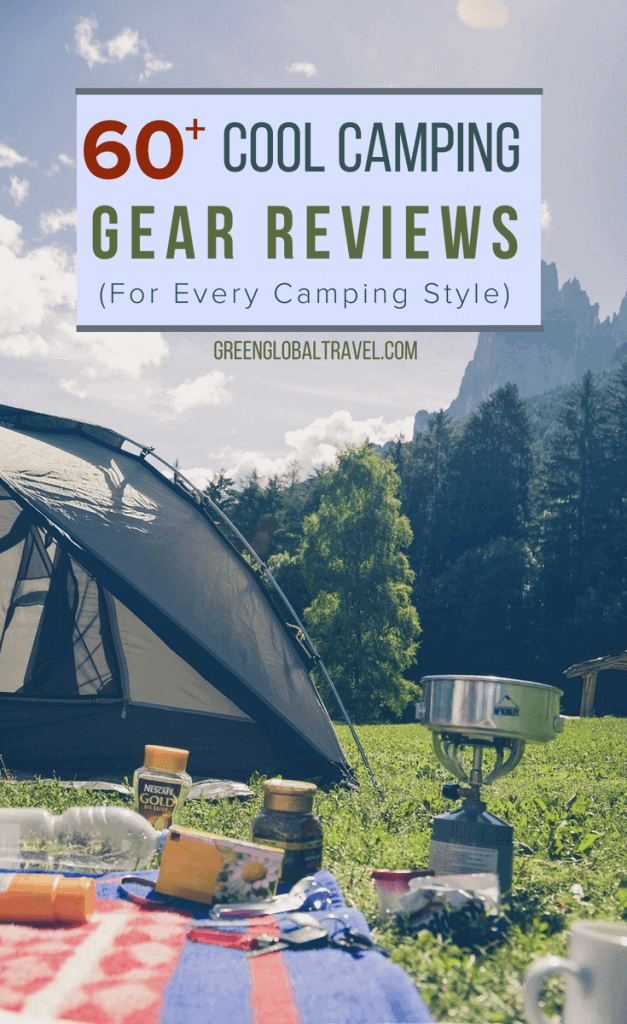 60+ Cool Camping Gear Reviews including Camping Tents, Sleeping Bags, Backpacks, Camping Cooking and other Camping Supplies via @greenglobaltrvl