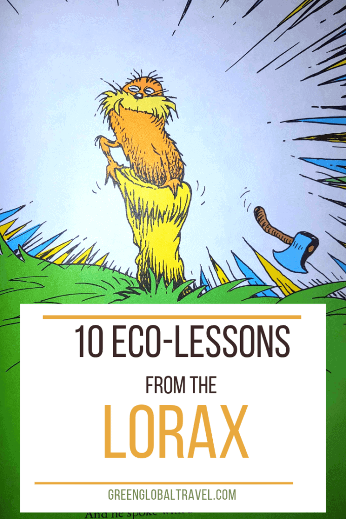 10 Lessons in Quotes from the Lorax (Dr Seuss's Conservation Classic) via @greenglobaltrvl #Lorax #LoraxQuotes #LoraxLessons #LoraxLessonsDr.Suess #LoraxLessonsDrSuess #LoraxLessonsTrees #LoraxLessonsEnvironment