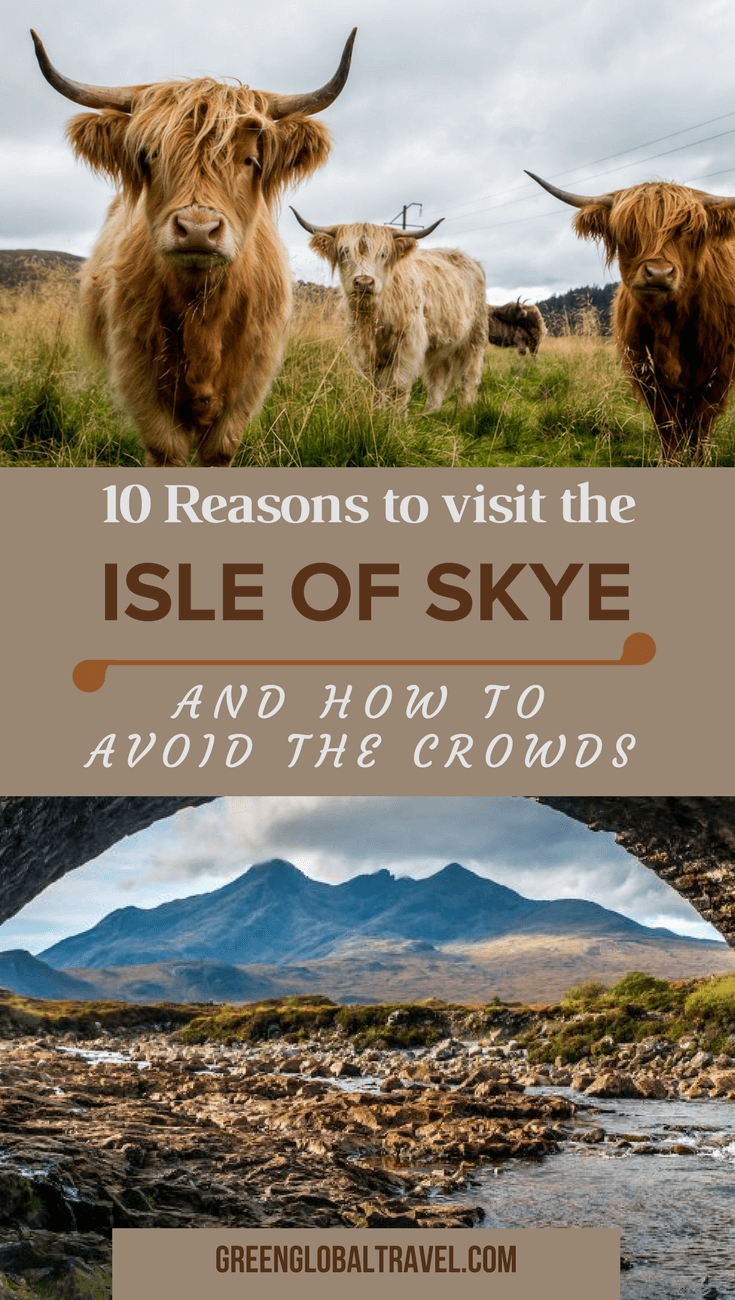 The Top 10 Things to Do on the Isle of Skye, Scotland, with tips on how to avoid the mass tourism crowds during the busy summer months. via @greenglobaltrvl