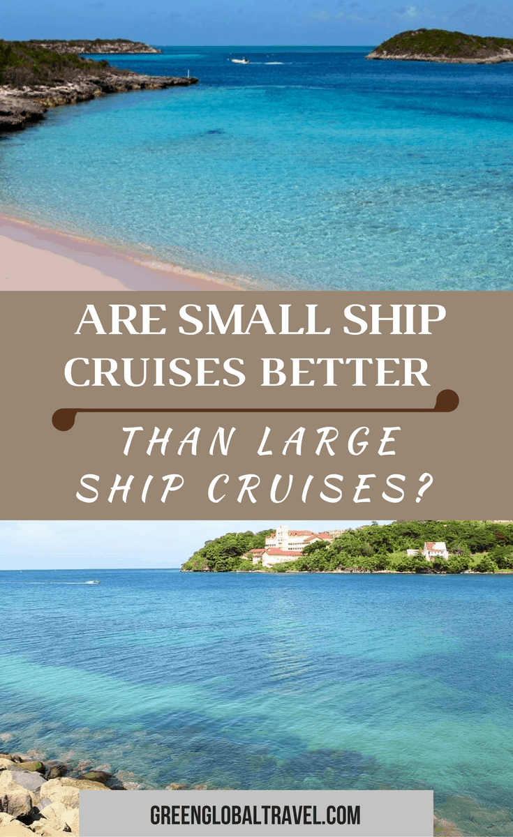 Are Small Ship Cruises Better Than Large Ship Cruises via @greenglobaltrvl