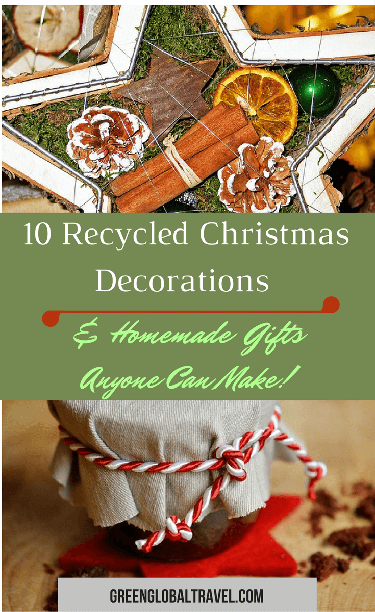 10 Recycled Christmas Decorations & Homemade Gifts Anyone Can Make @greenglobaltrvl