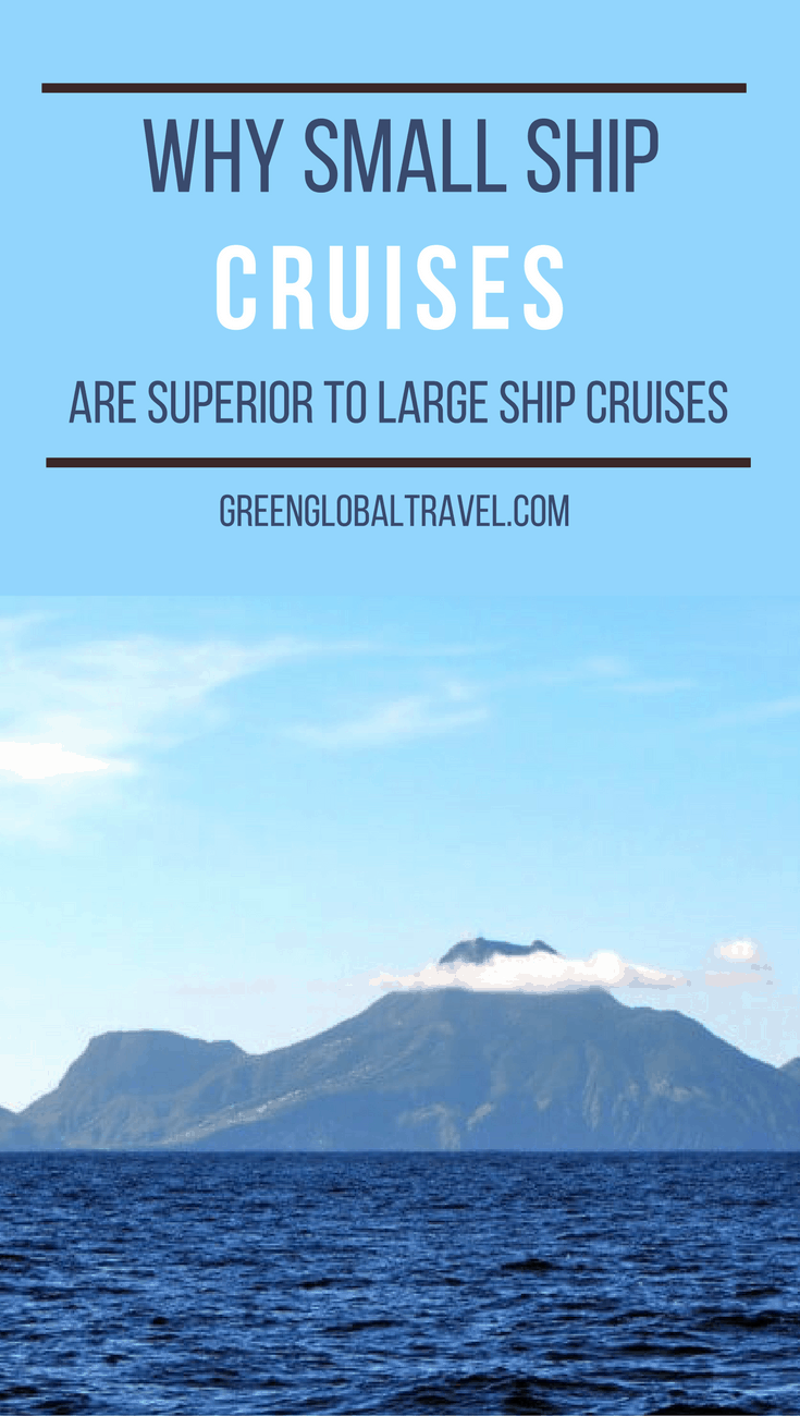 Why Small Ship Cruises Are Superior To Large Ship Cruises via @greenglobaltrvl