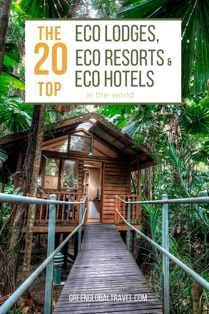 What is an Eco Lodge? The Top 20 Eco Resorts & Eco Hotels in the World via @greenglobaltrvl #ecolodge #ecolodging #ecolodgeCostaRica #EcoLodgePanama #EcoResort #EcoResortMexico #EcoHotel