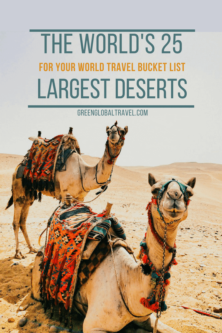 The 25 Biggest Deserts in the World, including including deserts in Africa, deserts in Asia, deserts in Australia, deserts in Europe, deserts in North America, deserts in South America & deserts you shouldn't visit (yet) via @greenglobaltrvl