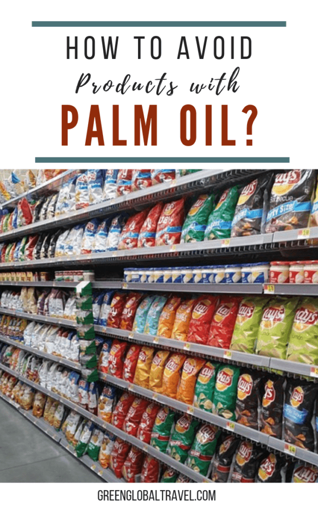 How to avoid products with Palm Oil includes an explanation of what is palm oil, palm oil uses, why palm oil is bad, the connect between palm oil and deforestation and palm oil facts via @greenglobaltrvl #PalmOilfreeproducts, #PalmOilDeforestation, #palmoilfacts, #palmoilbad, #palmoillwhatis