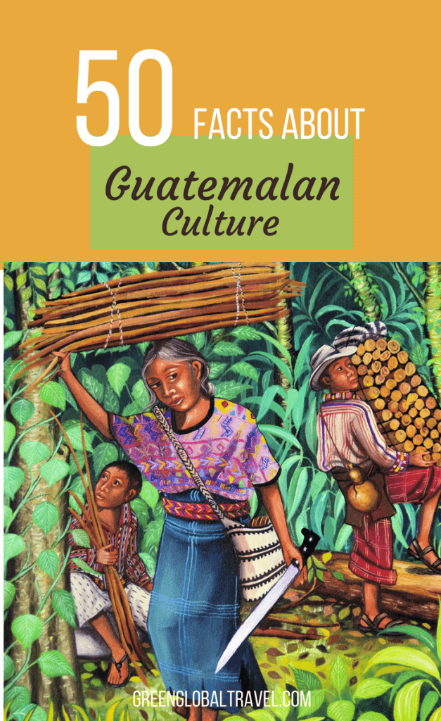 50 Fascinating Facts About Guatemalan Culture including Guatemalan Food, Guatemalan Textiles, Guatemalan People, Guatemalan Clothing, Guatemalan Art and more! via @greenglobaltrvl