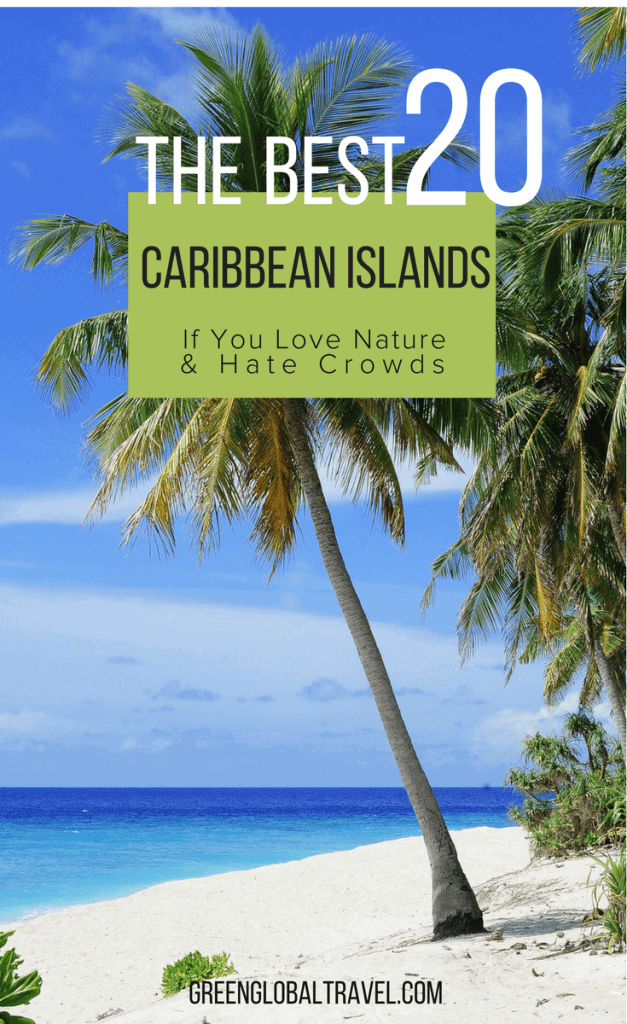 Check out our guide to the 20 Best Caribbean Islands to Visit if you love nature & hate crowds. via @greenglobaltrvl #CaribbeanIslands #CaribbeanIslandsVacation #CaribbeanIslandsVacationDestinations #CaribbeanIslandsVacationBucketLists #CaribbeanIslandsBest #CaribbeanIslandsList #CaribbeanIslandsGuide #CaribbeanIslandsSnorkeling #CaribbeanIslandsVacationBeautifulPlaces #CaribbeanIslandsVacationTrips