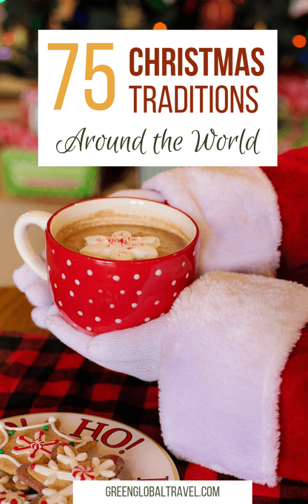 Love Christmas? Check out 75 Christmas Traditions Around The World including Origins of Christmas, Fun Christmas Traditions, Traditional Christmas Dinners, Traditional Christmas Songs, the Origins of Christmas Trees, Traditional Christmas Decorations, Weird Christmas Customs & Fun Christmas Facts via @greenglobaltrvl #ChristmasTraditions #ChristmasDecorations #OldFashionedChristmasTraditions #UniqueChristmasTraditions #FunChristmasTraditions #GermayChristmasTraditions #FrenchChristmasTraditions