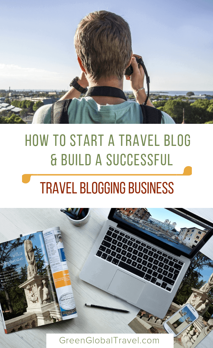 How to Start a Travel Blog & Build a Successful Travel Blogging Business: includes step by step instructions for Travel Blogging Beginners, Travel Blog Branding, Travel Blogging Tips and results from a Professional Travel Blogging Business Survey via @greenglobaltrvl #travelblog, #travelblogging, #travelblogger, #starttravelblog, #starttravelblogging, #createtravelblog, #travelblogbranding, #travelblogbusiness, #travelblogbeginner, #travelbloggingforbeginners, #travelbloggingtips