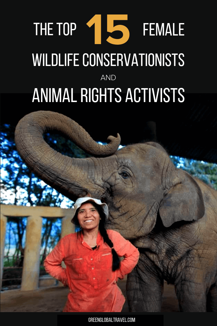 Top 15 Female Wildlife Conservationists & Animal Rights