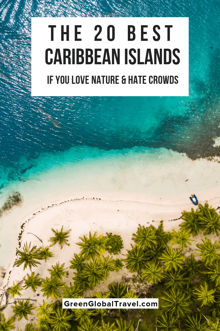 The 20 Best Caribbean Islands to Visit if you love Nature & hate Crowds. eastern caribbean islands | western caribbean islands | what is the caribbean | caribbean vacation spots | most beautiful caribbean islands | caribbean islands vacation | best tropical vacation spots | southern caribbean islands | best caribbean vacation spots | caribbean destinations | Caribbean Nature | best caribbean island for vacation | what are the caribbean islands | tropical vacation destinations | where to go in the caribbean | ecotourism in the caribbean