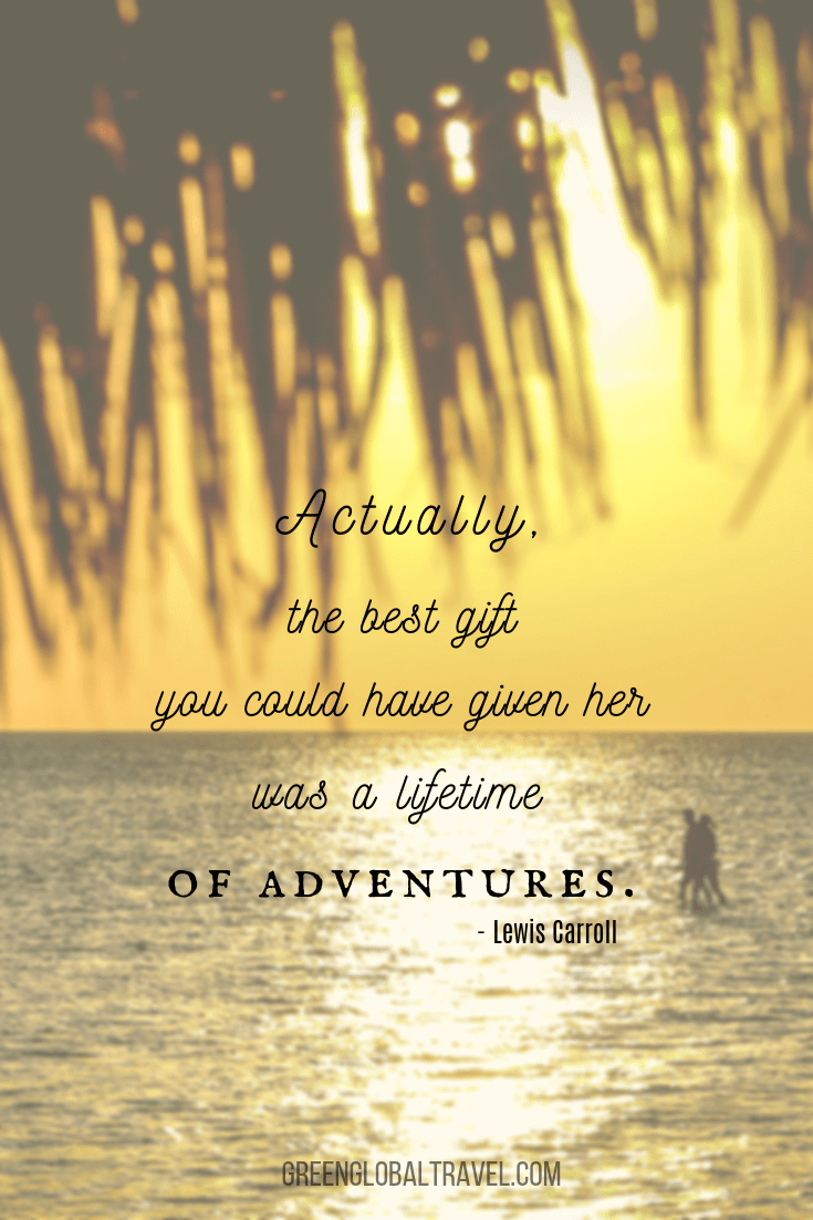 "Inspirational Couples Travel Quotes ""Actually, the best gift you could have given her was a lifetime of adventures.""– Lewis Carroll"