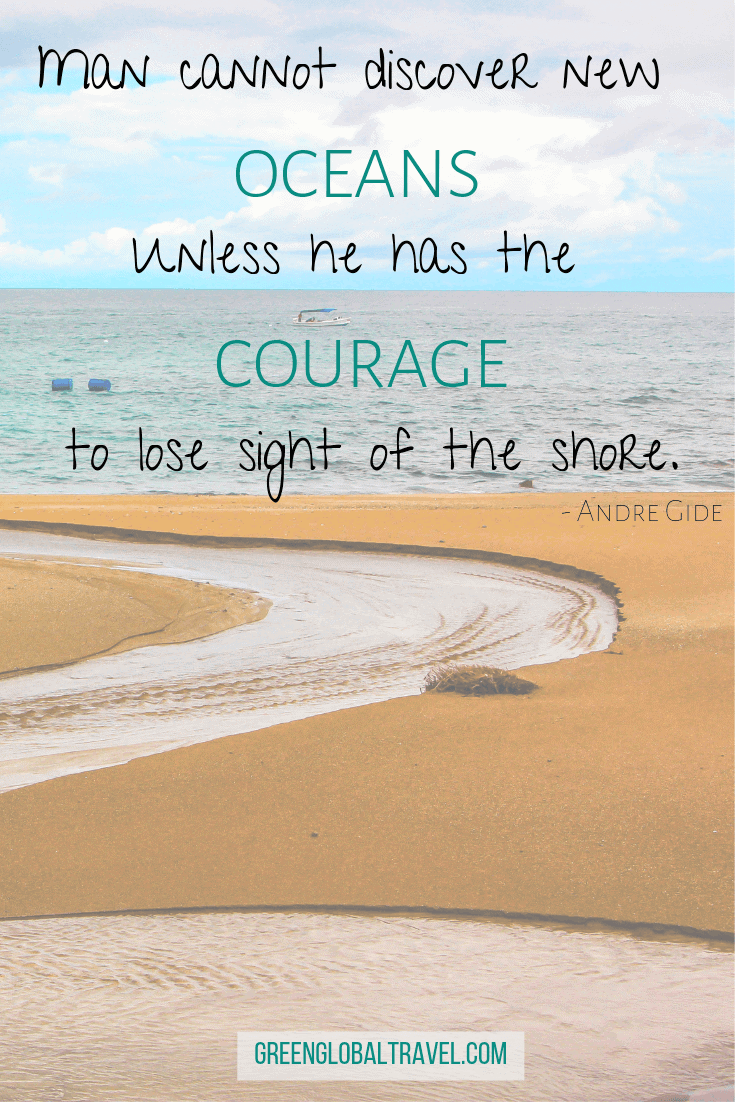 "Adventure Travel Quotes ""Man cannot discover new oceans unless he has the courage to lose sight of the shore."" — Andre Gide"