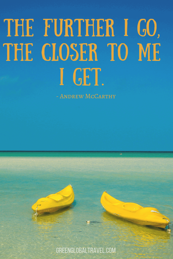 "Solo Travel Quotes - ""The further I go, the closer to me I get."" –Andrew McCarthy"