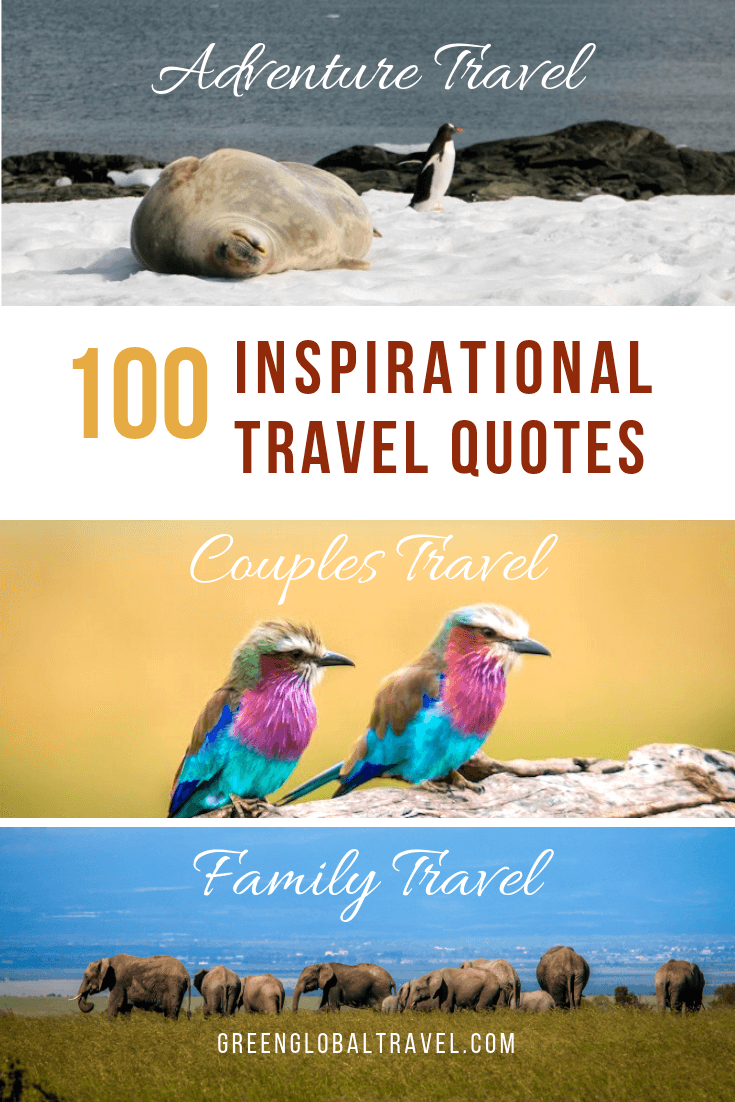 100 Inspirational Travel Quotes w/ Adventure Travel Quotes, Short Travel Quotes, Family Travel Quotes, Solo Travel Quotes, Couples Travel Quotes, Safe Travel Quotes, Famous Travel Quotes, Motivational Travel Quotes & Nature Travel Quotes via @greenglobaltrvl #TravelQuotes #TravelQuotesInspirational #travelquotesinspirationaladventure #travelquotesinspirationalwanderlust #CoupleTravelQuotes #shorttravelquotes #shorttravelquotesadventure #TravelQuotesGypsySoul #travelquotesdeep