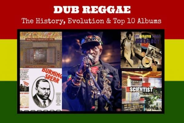 Dub Reggae: History Evolution and Top !0 Albums