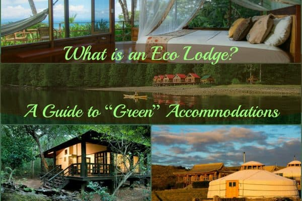 "What is an Eco Lodge? A Guide to ""Green"" Accommodations"