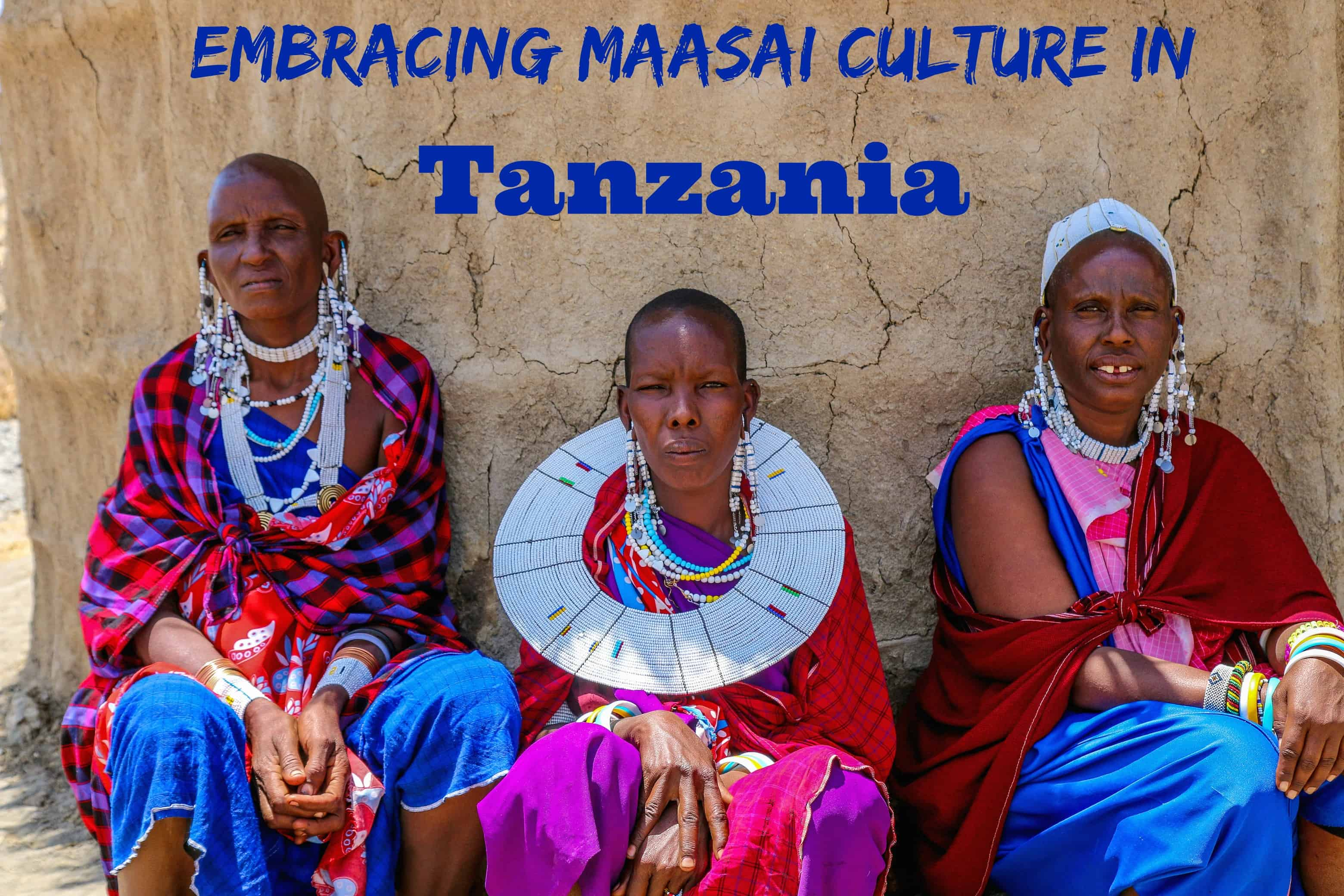 Embracing Maasai Culture in Tanzania