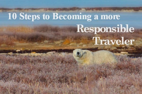 GO GREEN TIP #117: 10 Steps to Becoming a more Responsible Traveler