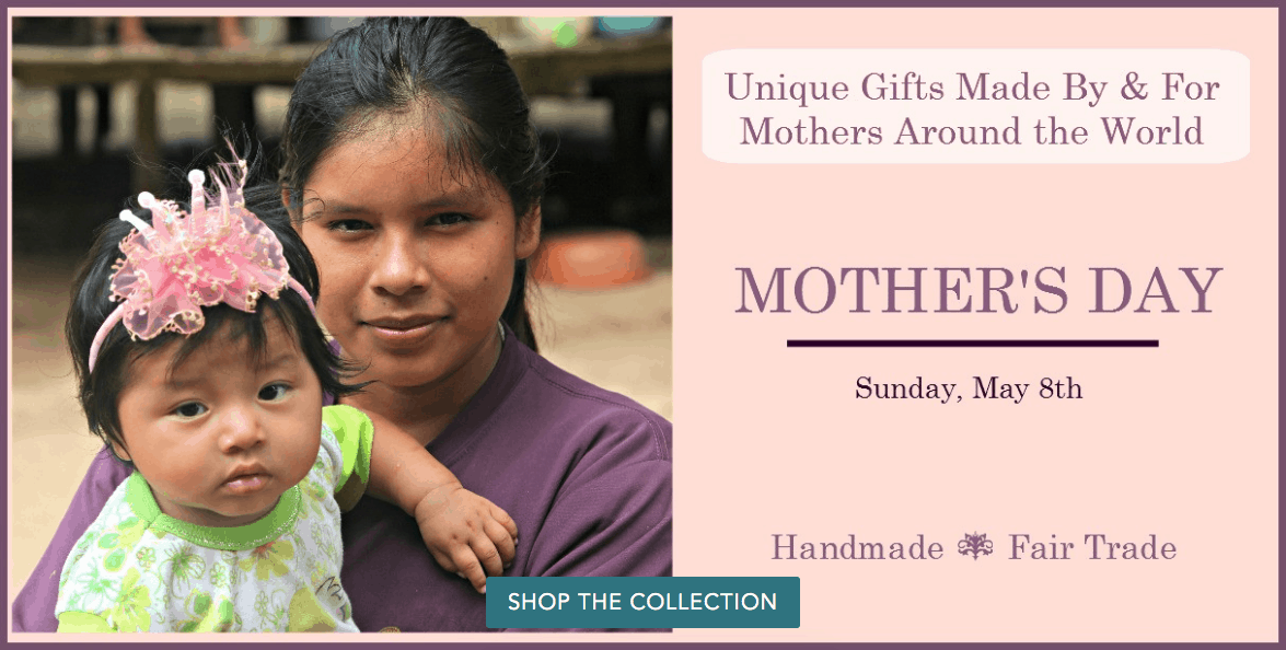 What Is Fair Trade? Mother's Day Gifts
