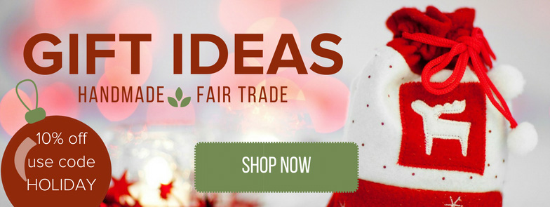 Unique gift ideas - Fair Trade and Handmade