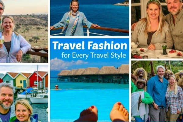 Travel Fashion Guide: Clothing/Accessories for Every Travel Style